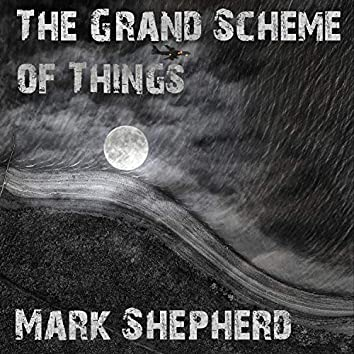 The Grand Scheme of Things
