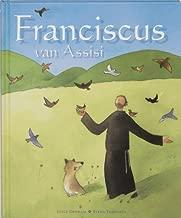 Franciscus van Assisi: de heilige van Assisi (Dutch Edition)