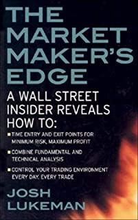 The Market Maker's Edge:  A Wall Street Insider Reveals How to:  Time Entry and Exit Points for Minimum Risk, Maximum Prof...