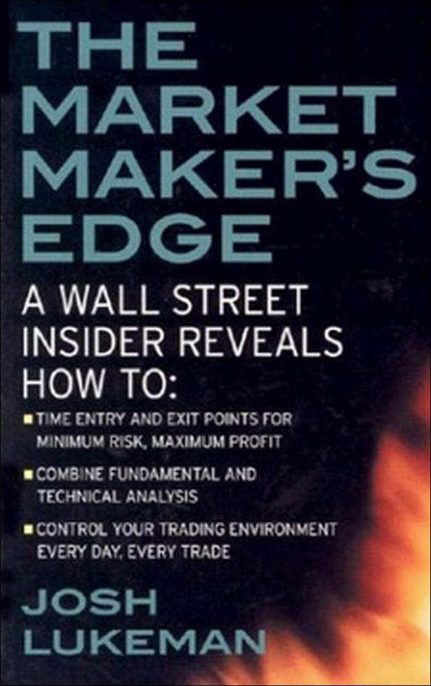 Image OfThe Market Maker's Edge: A Wall Street Insider Reveals How To: Time Entry And Exit Points For Minimum Risk, Maximum Profit...