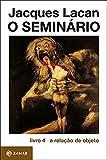 O Seminário, livro 4: A relação de objeto