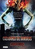 Cazadores de Sombras: Ciudad de Hueso = The Mortal Instruments (Cazadores De Sombras / Mortal Instruments)