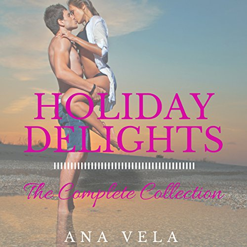 Holiday Delights: The Complete Collection                   By:                                                                                                                                 Ana Vela                               Narrated by:                                                                                                                                 Donna Stone                      Length: 4 hrs and 8 mins     Not rated yet     Overall 0.0