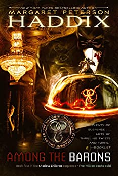 Among the Barons (Shadow Children Book 4) by [Margaret Peterson Haddix]