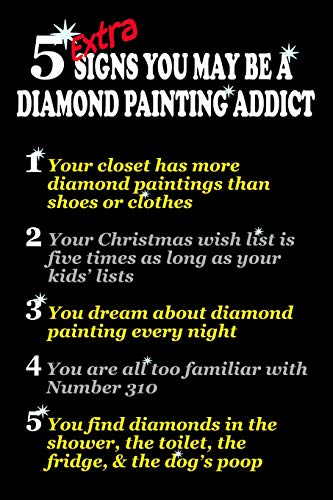 5 Extra Signs You May Be a Diamond Painting Addict: [Expanded Version]...