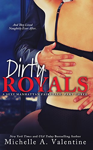 Dirty Royals (A Sexy Manhattan Fairytale: Part Three)