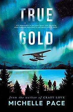 True Gold (True Alaskans Book 1)