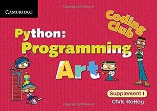 Coding Club Python: Programming Art Supplement 1 by Chris Roffey (2014-05-12)