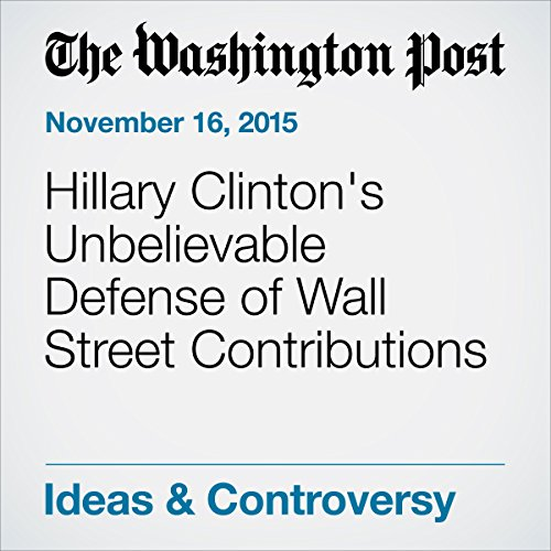 Hillary Clinton's Unbelievable Defense of Wall Street Contributions audiobook cover art