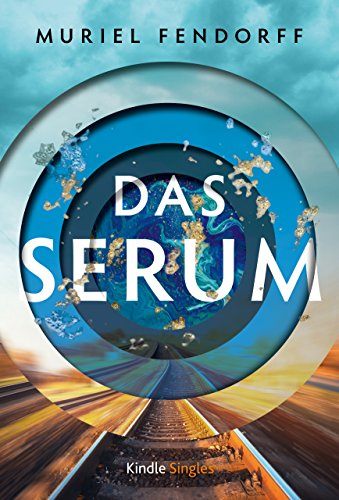 Das Serum (Kindle Single)