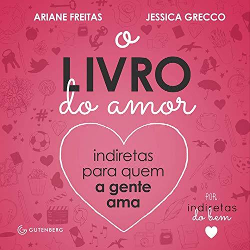 O Livro do Amor: Indiretas para quem a gente ama