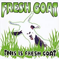 This Is Fresh Goat Ep