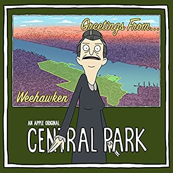 """Weehawken (From """"Central Park Season Two Soundtrack – Songs in the Key of Park"""")"""