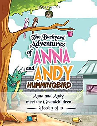 The Backyard Adventures of Anna and Andy Hummingbird