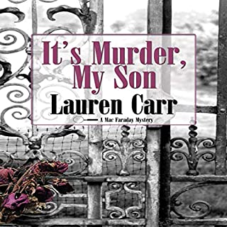 It's Murder, My Son     A Mac Faraday Mystery              By:                                                                                                                                 Lauren Carr                               Narrated by:                                                                                                                                 Mike Alger                      Length: 9 hrs and 7 mins     11 ratings     Overall 4.3