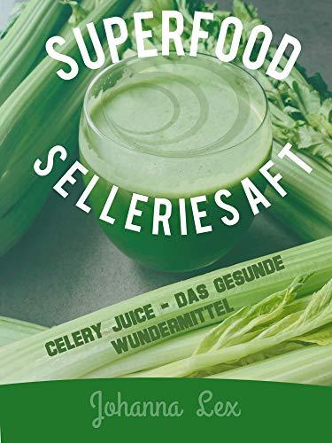 Superfood Selleriesaft: Celery Juice - das gesunde Wundermittel! Selleriesaft fördert die Gesundheit und stärkt das Immunsystem.