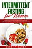 Intermittent Fasting for Women: Learn How You Can Use This Science to Support Your Hormones, Lose...