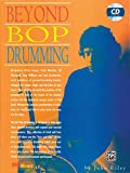 Beyond Bop Drumming: Book & CD (Manhattan Music Publications)
