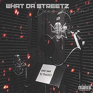 What Da Streetz Been Missin'