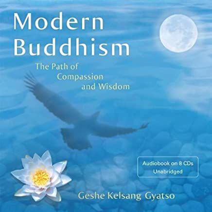 [Modern Buddhism: The Path of Compassion and Wisdom] [By: Geshe Kelsang Gyatso] [August, 2012]