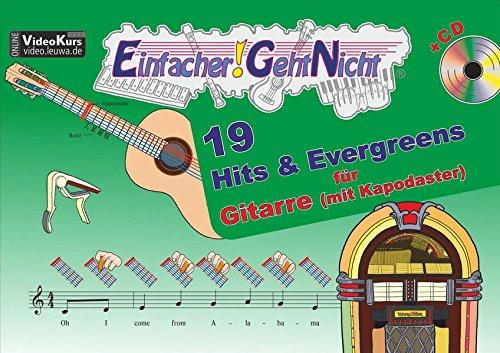 Einfacher!-Geht-Nicht: 19 Hits & Evergreens – für Gitarre mit Kapodaster incl. CD: Das besondere Notenheft für Anfänger