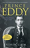 Prince Eddy: The King Britain Never Had (Revealing...