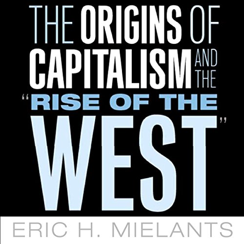 "The Origins of Capitalism and the ""Rise of the West"" audiobook cover art"