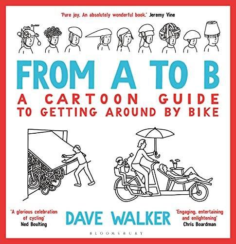 From A to B: A Cartoon Guide to Getting Around by Bike