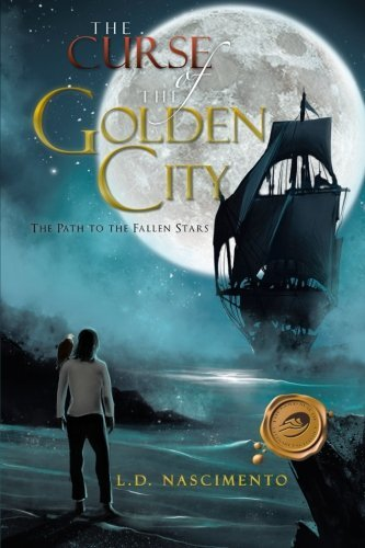 [(The Curse of the Golden City : The Path to the Fallen Stars)] [By (author) L D Nascimento] published on (December, 2012)