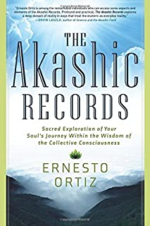 The Akashic Records: Sacred Exploration of Your Souls Journey Within the Wisdom of the Collective