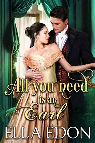 All you need is an Earl: Historical Regency Romance (Lords of Pleasure Book 2)