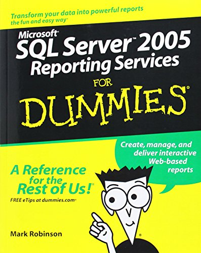 Microsoft SQL Server 2005 Reporting Services For Dummies (For Dummies S.)