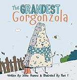 The Grandest Gorgonzola (The Cheesy Tales) (English Edition)