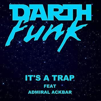 It's a Trap (feat. Admiral Ackbar)