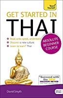 Get Started in Beginner's Thai (Learn Thai) (Teach Yourself)