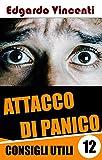 12 Metodi per superare un attacco di panico: Sintomi degli attacchi di ansia