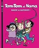 Tom Tom et Nana - Bandes de sauvages - T6 (BAY.TOM.NANA)