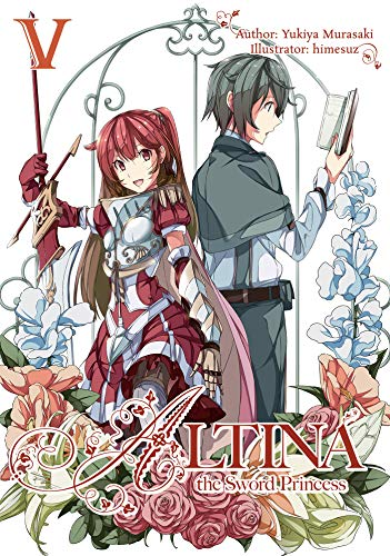 Altina the Sword Princess: Volume 5 (English Edition)