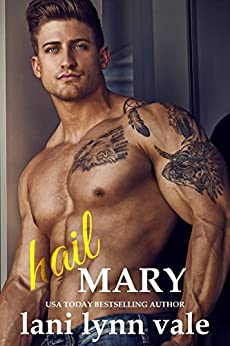 Hail Mary (Hail Raisers Book 6) by [Lani Lynn Vale]
