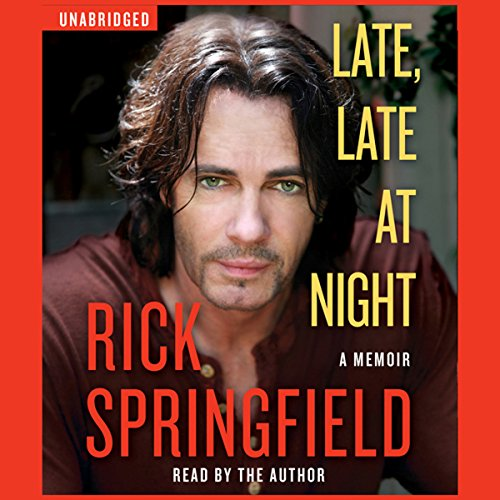 Late, Late at Night Audiobook By Rick Springfield cover art