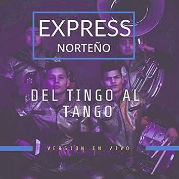 Del Tingo Al Tango (En Vivo)