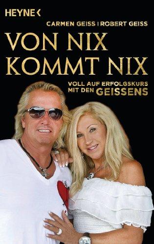 Von nix kommt nix: Voll auf Erfolgskurs mit den Geissens (Kindle-Edition)