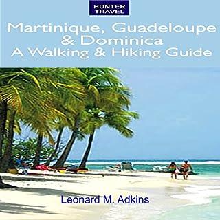 Martinique, Guadeloupe & Dominica     A Walking & Hiking Guide              De :                                                                                                                                 Leonard Adkins                               Lu par :                                                                                                                                 Neil Reeves                      Durée : 4 h et 30 min     Pas de notations     Global 0,0