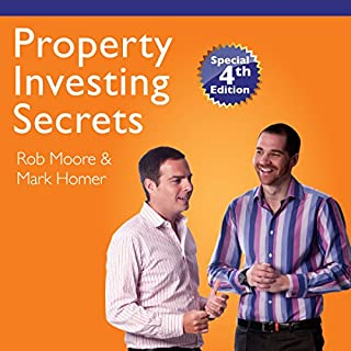The 44 Most Closely Guarded Property Secrets                   By:                                                                                                                                 Rob Moore,                                                                                        Mark A. Homer                               Narrated by:                                                                                                                                 Peter Baker                      Length: 14 hrs and 36 mins     510 ratings     Overall 4.7