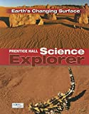 Prentice Hall Science Explorer Earth's Changing Surface