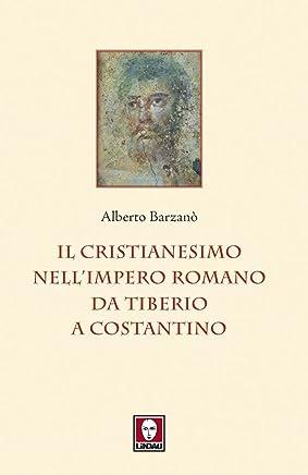 Il cristianesimo nell'Impero romano da Tiberio a Costantino (I leoni)