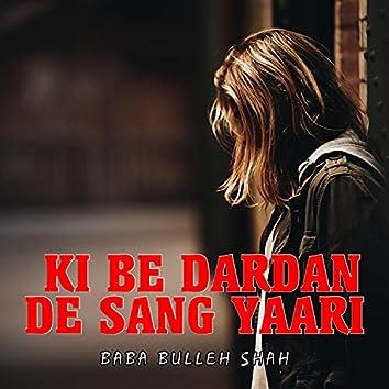 Ki Be Dardan De Sang Yaari
