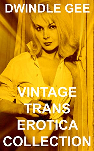 VINTAGE TRANS EROTICA COLLECTION (English Edition)