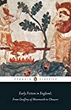 Early Fiction in England: From Geoffrey of Monmouth to Chaucer (Penguin Classics) - Laura Ashe