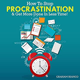 How to Stop Procrastination & Get More Done in Less Time!                   By:                                                                                                                                 Graham Bianco                               Narrated by:                                                                                                                                 Christian Erickson                      Length: 2 hrs and 7 mins     396 ratings     Overall 3.8